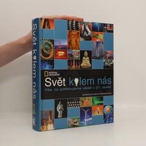 náhled knihy - Svět kolem nás : Vše, co potřebujeme vědět v 21. století