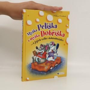 náhled knihy - Myška Peliška a myška Dobříška : ...a jejich velké dobrodružství
