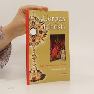 náhled knihy - Corpus Christi : svaté přijímání a obnova církve