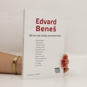 náhled knihy - Edvard Beneš. 80 let od volby prezidentem
