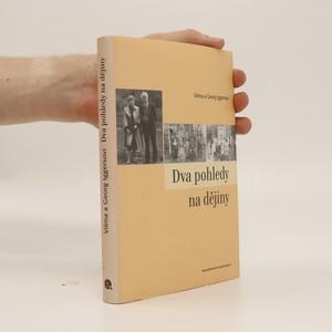 náhled knihy - Dva pohledy na dějiny : svědectví o životě v neklidných dobách