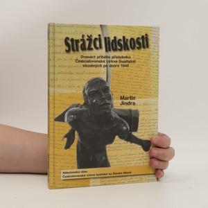 náhled knihy - Strážci lidskosti : dvanáct příběhů příslušníků Československé církve (husitské) vězněných po únoru 1948