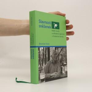 náhled knihy - Slavnosti sněženek : lidské osudy a odhalená tajemství v Hrabalově Kersku