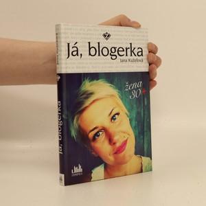 náhled knihy - Já, blogerka : žena 30+