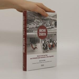 náhled knihy - Archy života : historie rodu Löw-Beer mezi Schindlerovým seznamem a vilou Tugendhat