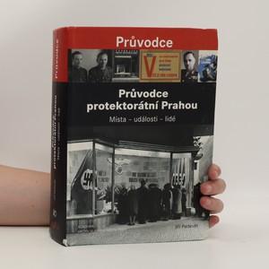 náhled knihy - Průvodce protektorátní Prahou : místa - události - lidé