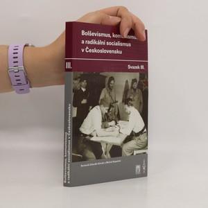 náhled knihy - Bolševismus, komunismus a radikální socialismus v Československu. Svazek III
