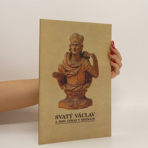 náhled knihy - Svatý Václav a jeho odkaz v dějinách
