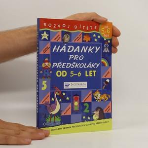 náhled knihy - Rozvoj dítěte: Hádanky pro předškoláky od 5 - 6 let