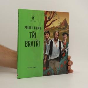 náhled knihy - Příběh filmu Tři bratři