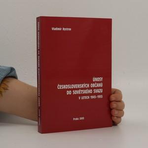 náhled knihy - Únosy československých občanů do Sovětského svazu v letech 1945-1955