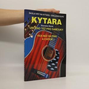náhled knihy - Kytara : škola hry na kytaru - základní kurz : více než 100 písní a cvičení