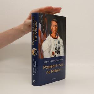 náhled knihy - Poslední muž na Měsíci : astronaut Eugene Cernan a vesmírné závody z americké perspektivy
