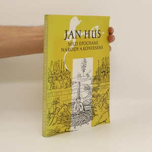 náhled knihy - Jan Hus mezi epochami, národy a konfesemi
