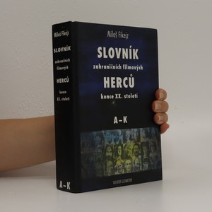 náhled knihy - Slovník zahraničních filmových herců konce 20. století. A-K