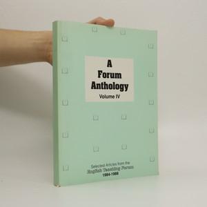 náhled knihy - A Forum Anthology : Volume IV, 1984 - 1988