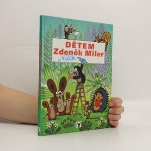 náhled knihy - Dětem. Zdeněk Miler a Krtek