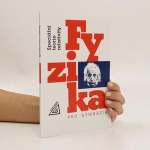 náhled knihy - Fyzika pro gymnázia : speciální teorie relativity