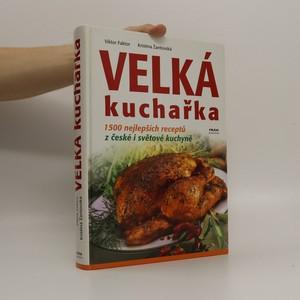 náhled knihy - Velká kuchařka. 1500 nejlepších receptů z české i světové kuchyně