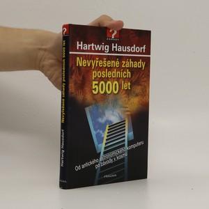 náhled knihy - Nevyřešené záhady posledních 5000 let