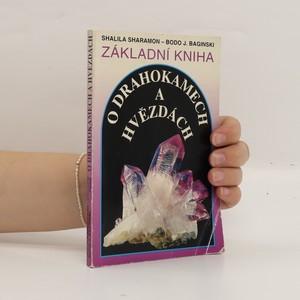 náhled knihy - Základní kniha o drahokamech a hvězdách. Tajemné síly drahých kamenů a jejich vztah k dvanácti znamením zvěrokruhu
