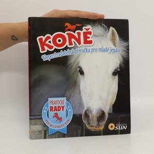 náhled knihy - Koně. Nepostradatelná příručka pro mladé jezdce