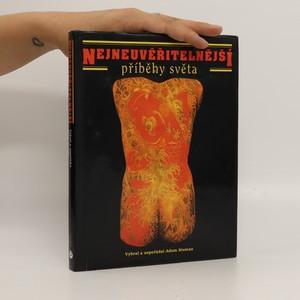 náhled knihy - Nejneuvěřitelnější příběhy světa