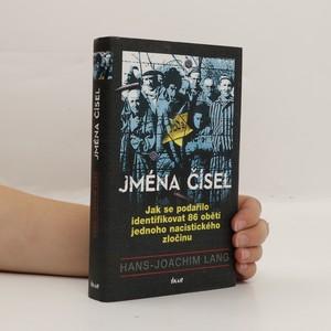náhled knihy - Jména čísel : jak se podařilo identifikovat 86 obětí jednoho nacistického zločinu