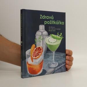 náhled knihy - Zdravá požitkářka : 40 hříšných, ale výživných koktejlů