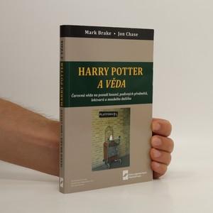 náhled knihy - Harry Potter a věda : čarovná věda na pozadí kouzel, podivných předmětů, lektvarů a mnohého dalšího