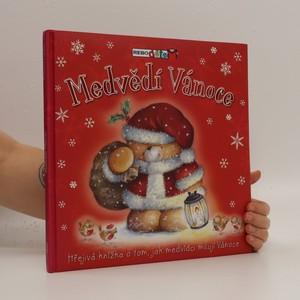 náhled knihy - Medvědí Vánoce. Hřejivá knížka o tom, jak medvídci milují Vánoce