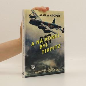 náhled knihy - A na konci byl Tirpitz