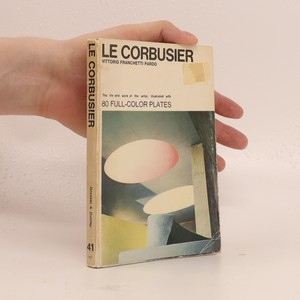 náhled knihy - Le Corbusier: The life and work of the artist, illustrated with 80 full-color plates