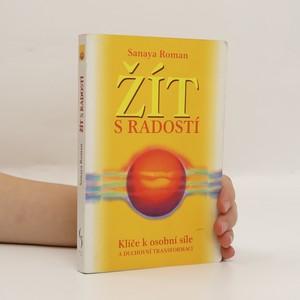 náhled knihy - Žít s radostí : klíče k osobní síle a duchovní transformaci