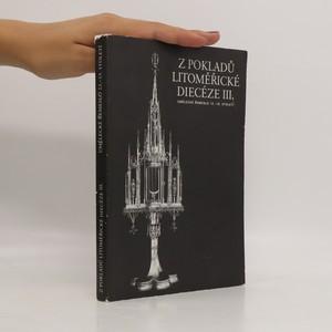 náhled knihy - Z pokladů litoměřické diecéze III. Umělecké řemeslo 13.-19. století