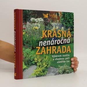 náhled knihy - Krásná nenáročná zahrada. Výběrem rostlin a vhodnou péčí ušetříte čas