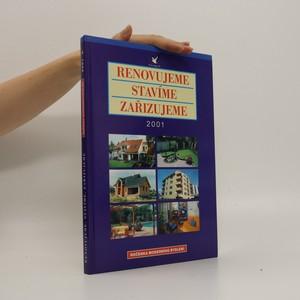 náhled knihy - Renovujeme, stavíme, zařizujeme : ročenka moderního bydlení 2001