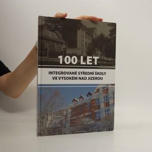 náhled knihy - 100 let integrované střední školy ve Vysokém nad Jizerou