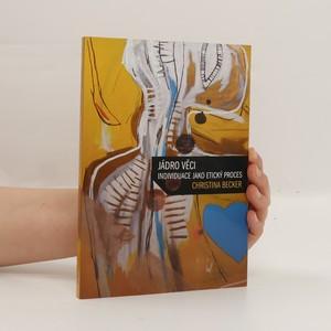 náhled knihy - Jádro věci : individuace jako etický proces