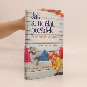 náhled knihy - Jak si udělat pořádek doma, v kanceláři a v osobním životě : učebnice organizace