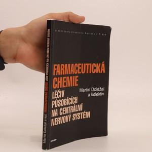 náhled knihy - Farmaceutická chemie léčiv působících na centrální nervový systém