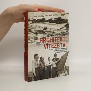 náhled knihy - Architekti vítězství : jak byla v období od ledna 1943 do června 1944 vyhrána druhá světová válka