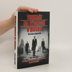 náhled knihy - Tenkrát na východě v Rusku : vzestup oligarchů