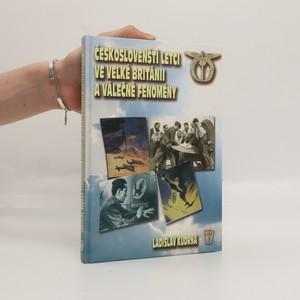 náhled knihy - Českoslovenští letci ve Velké Británii a válečné fenomény