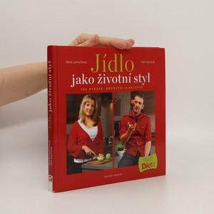 náhled knihy - Jídlo jako životní styl, aneb 100 otázek, odpovědí a receptů