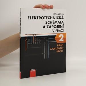náhled knihy - Elektrotechnická schémata a zapojení v praxi 2. Řídicí a ovládací prvky