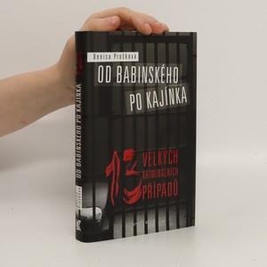 náhled knihy - Od Babinského po Kajínka : 13 velkých kriminálních případů