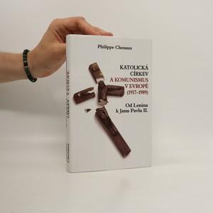 náhled knihy - Katolická církev a komunismus v Evropě (1917-1989) : od Lenina k Janu Pavlu II.