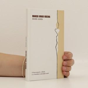 náhled knihy - Šestá cesta : o havranech, o liliích a o mnohem vzácnější cestě