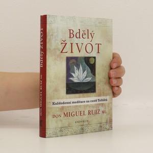 náhled knihy - Bdělý život : každodenní meditace na cestě Toltéků